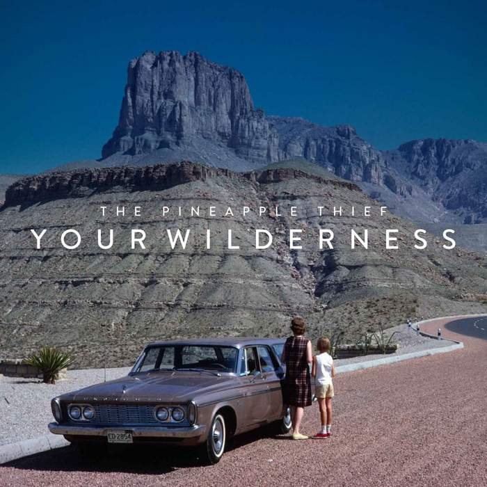 11/12/2016 : THE PINEAPPLE THIEF - Your Wilderness