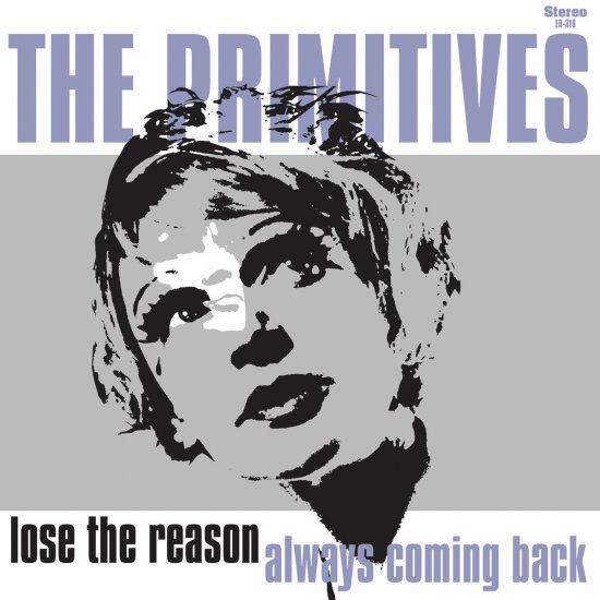 05/03/2013 : THE PRIMITIVES - Lose The Reason