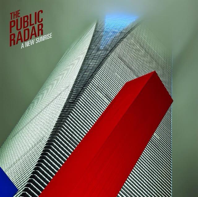 08/02/2016 : THE PUBLIC RADAR - A New Sunrise