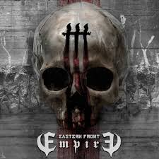 NEWS The release of EmpirE, Eastern Front's new album.