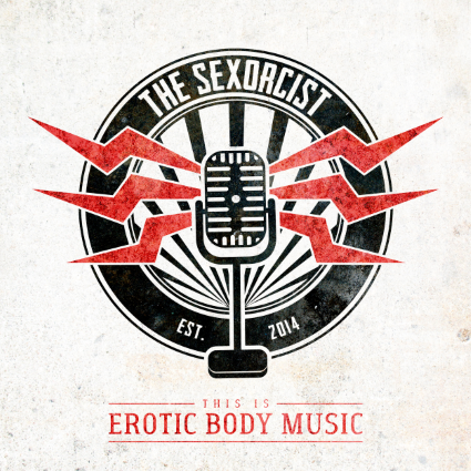 09/12/2016 : THE SEXORCIST - This Is Erotic Body Music