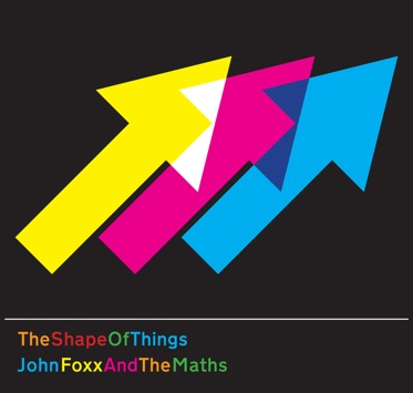 29/03/2012 : JOHN FOXX AND THE MATHS - The Shape Of Things