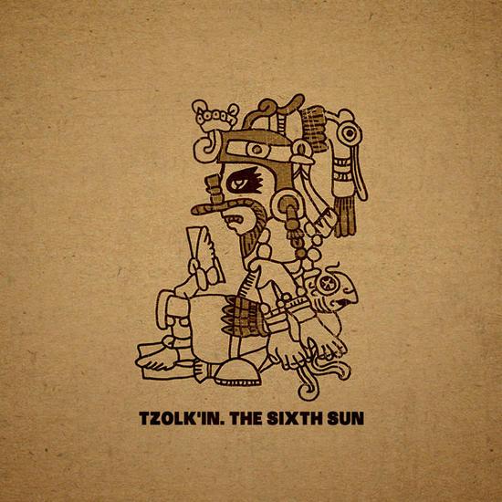 12/07/2013 : TZOLK'IN - The Sixth Sun