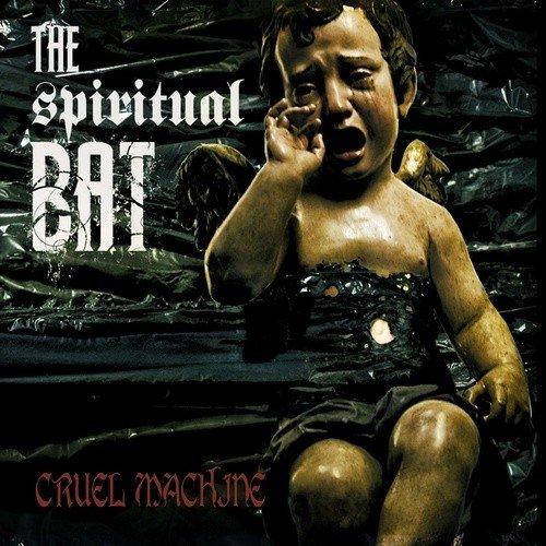 20/06/2011 : THE SPIRITUAL BAT - Cruel machine