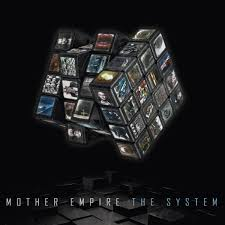 06/09/2015 : MOTHER EMPIRE - The System