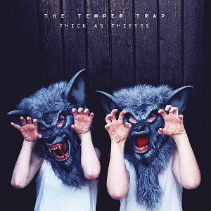 10/12/2016 : THE TEMPER TRAP - Thick As Thieves