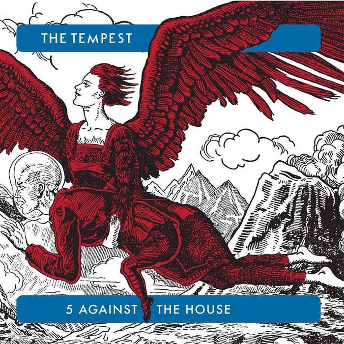 11/12/2016 : THE TEMPEST - 5 Against The House