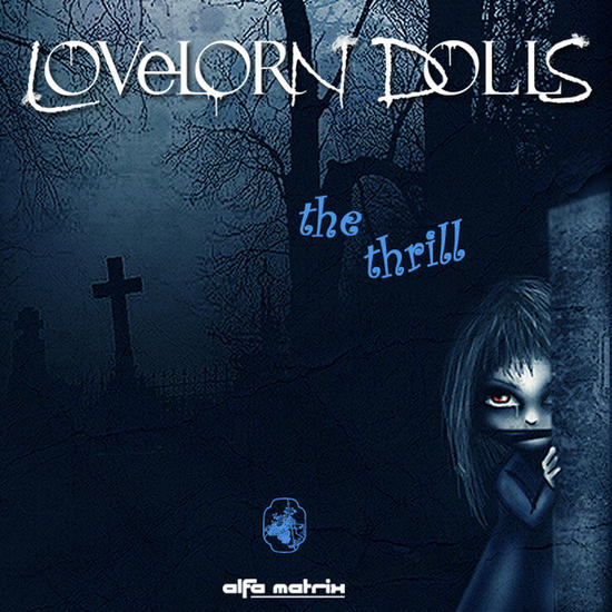 13/06/2014 : LOVELORN DOLLS - The thrill EP