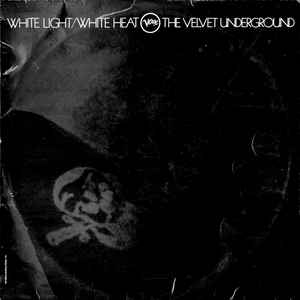 11/10/2018 : THE VELVET UNDERGROUND - White Light/White Heat
