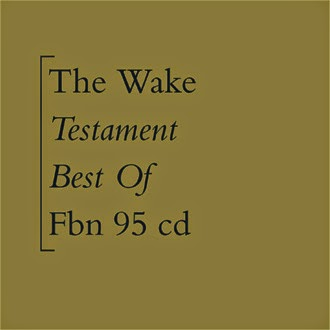 14/09/2014 : THE WAKE - Testament (Best Of)