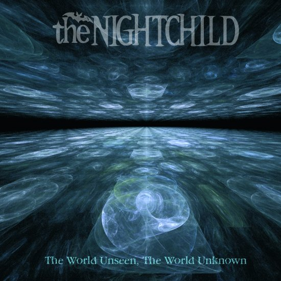 11/12/2012 : THE NIGHTCHILD - The world unseen, the world unknown