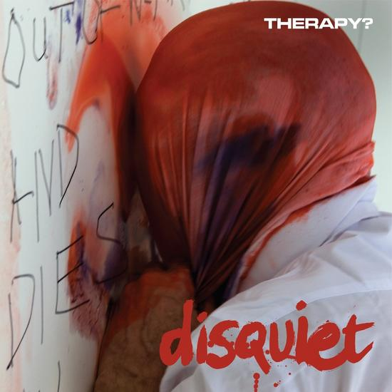 30/03/2015 : THERAPY? - Disquiet