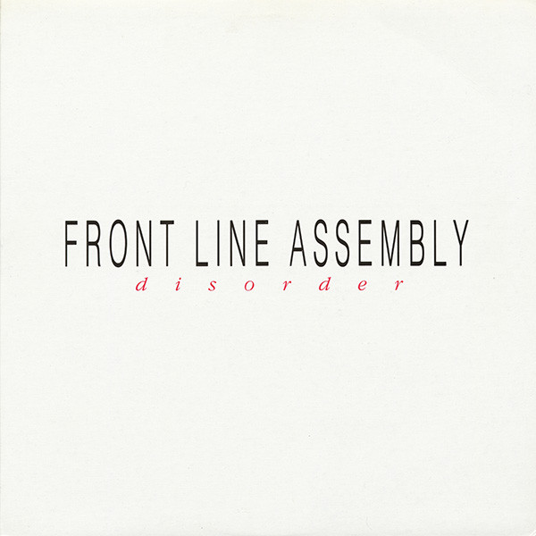 NEWS This month it is 30 years ago that Front Line Assembly released their Disorder EP