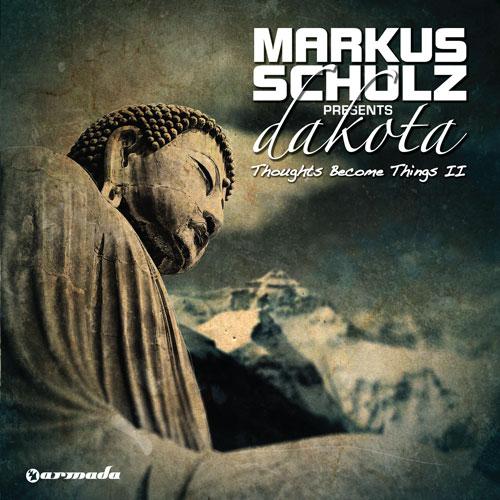17/10/2011 : MARKUS SCHULZ PRESENTS DAKOTA - Thoughts Become Things II