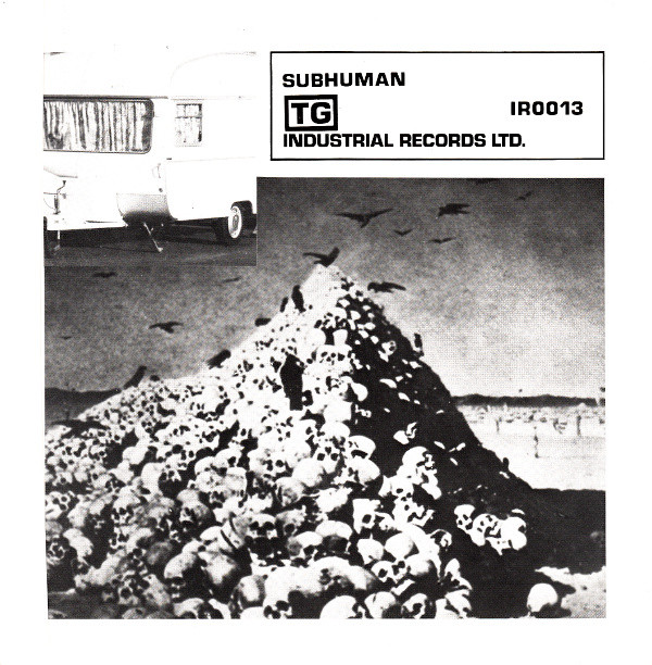 NEWS 40 years of Subhuman and Adrenalin by Throbbing Gristle!