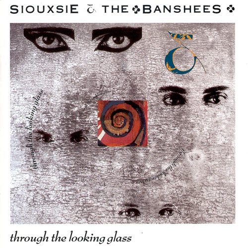 29/09/2015 : SIOUXSIE & THE BANSHEES - Through The Looking Glass