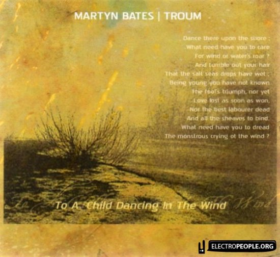 18/09/2011 : MARTYN BATES/TROUM - To A Child Dancing In The Wind