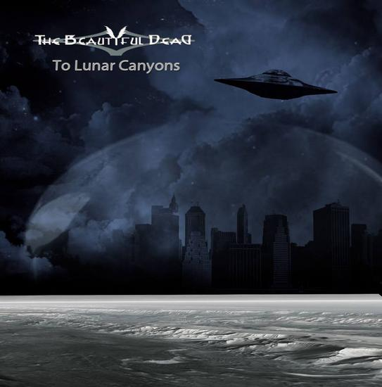 03/10/2013 : THE BEAUTIFUL DEAD - To Lunar Canyons
