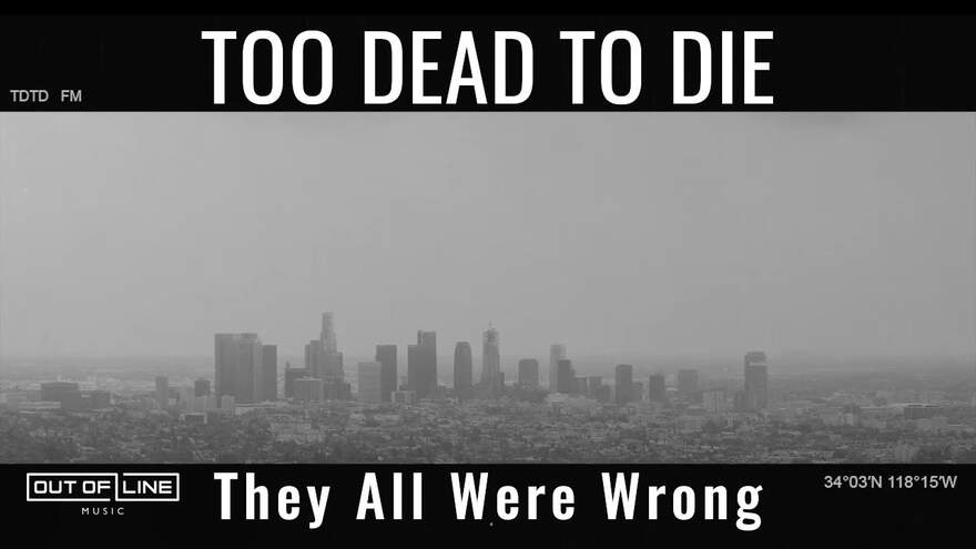 NEWS TOO DEAD TOO DIE Release New Video: 'They Were All Wrong' taken from the Album 'Tropical Gothic'