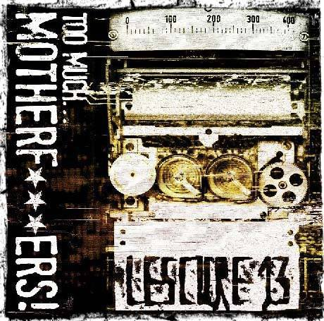 05/01/2014 : LESCURE 13 - Too Much Motherf***ckers