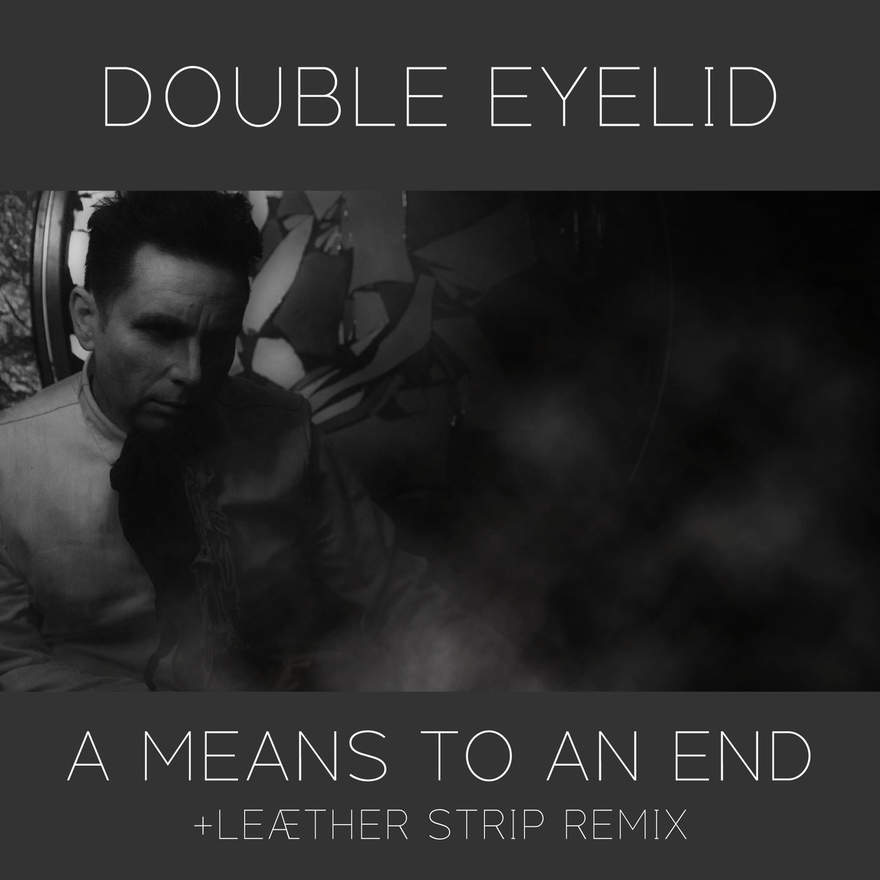 NEWS Toronto Darkwave Act DOUBLE EYELID Announces The Release Of 'A Means To An End'