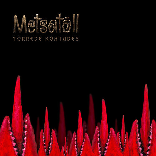 25/01/2014 : METSATÖLL - Tõrrede Kõhtudes (In the Bellies of Barrels) - Single