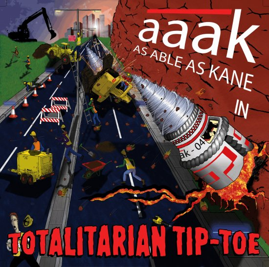 25/06/2012 : A.A.A.K. - Totalitarian Tip-Toe