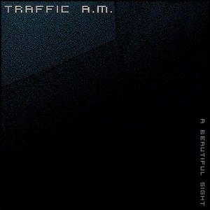 23/05/2011 : TRAFFIC A.M. - A Beautiful Sight