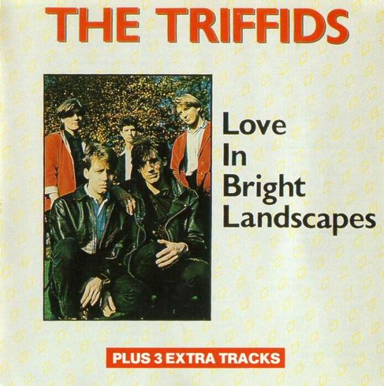 18/06/2014 : TRIFFIDS, THE - CLASSICS: Love In Bright Landscapes