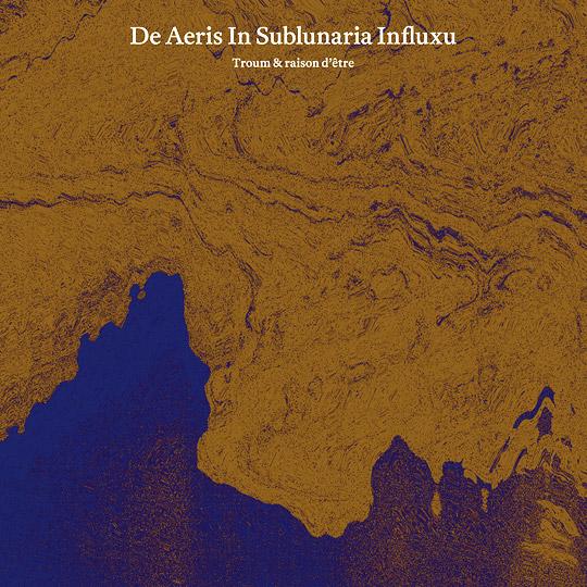 23/09/2015 : TROUM & RAISON D'ÊTRE - De Aeris in Sublunario Influxu