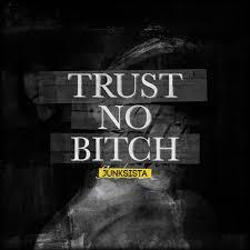 08/12/2016 : JUNKSISTA - Trust No Bitch