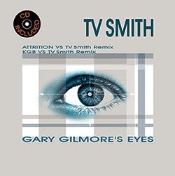 10/07/2015 : TV SMITH - Gary Gilmore Eyes (ep)