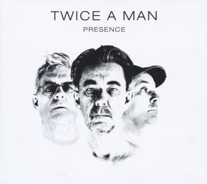02/12/2015 : TWICE A MAN - Presence