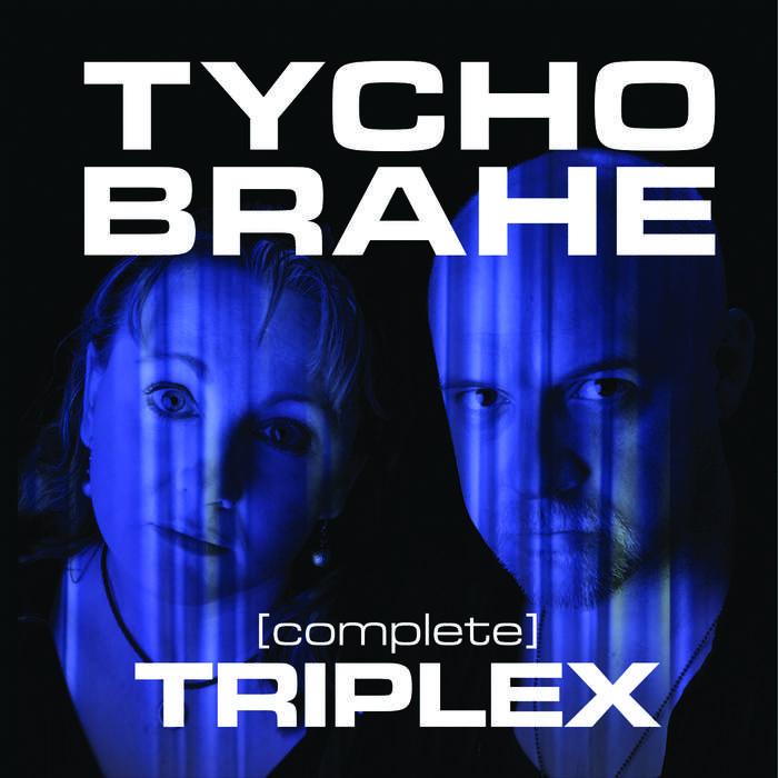 18/10/2017 : TYCHO BRAHE - Triplex [Complete]