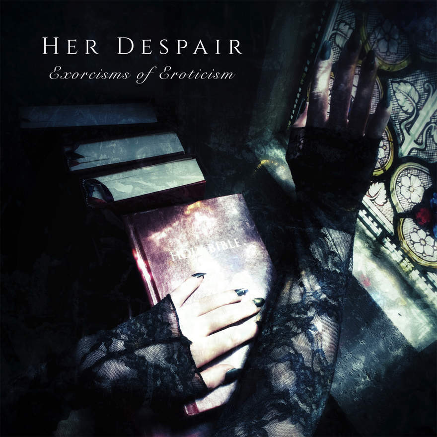 NEWS UK Gothic Rock Band HER DESPAIR Release Official Music Video for 'The Exorcism' - New EP, Exorcisms Of Eroticism due November 22nd
