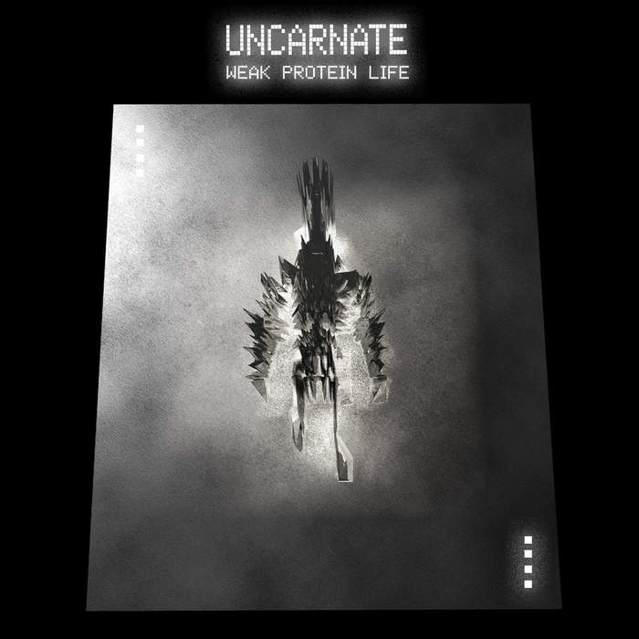 09/12/2016 : UNCARNATE - Weak Protein Life