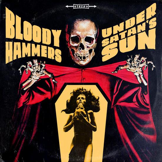 19/05/2014 : BLOODY HAMMERS - Under Satan's Sun