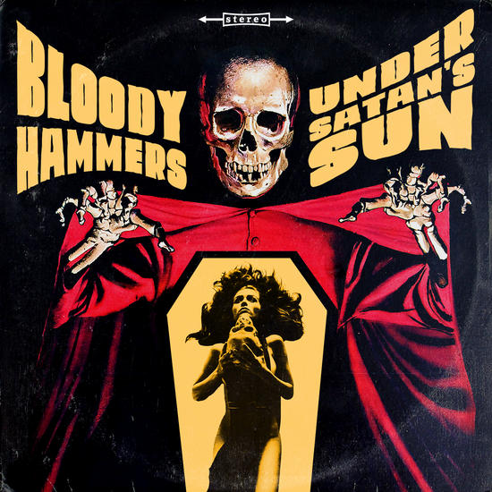 19/05/2014 : BLOODY HAMMERS - Under Satan's Sun