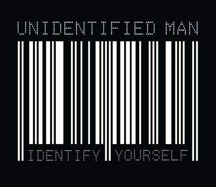 10/12/2016 : UNIDENTIFIED MAN - Identify Yourself
