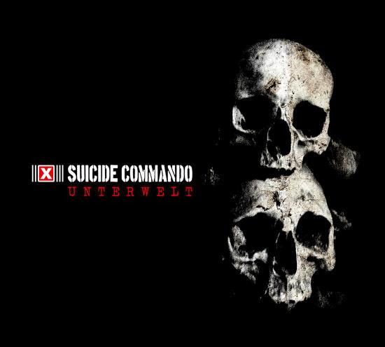 01/01/2014 : SUICIDE COMMANDO - Unterwelt