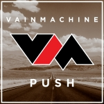 23/11/2014 : VAIN MACHINE - Push