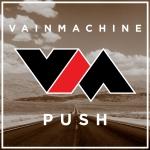 23/11/2014 : VAIN MACHINE - Push