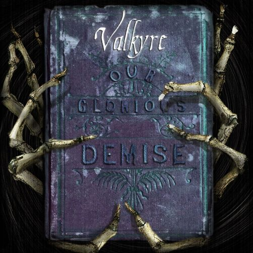 09/12/2016 : VALKYRE - Our Glorious Demise