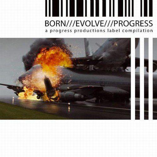 20/07/2011 : VARIOUS ARTISTS - Born///Evolve///Progress///3