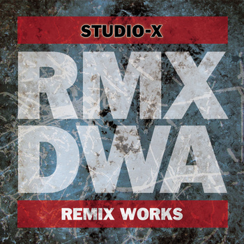 15/10/2013 : VARIOUS ARTISTS - DWA REMIX WORKS by Studio-X