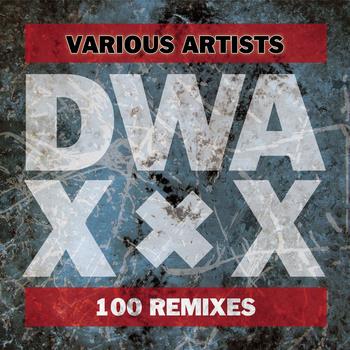 16/10/2013 : VARIOUS ARTISTS - DWA XxX (100 Remixes)
