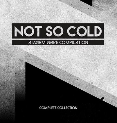 09/12/2016 : VARIOUS ARTISTS - Not So Cold: The Complete Collection