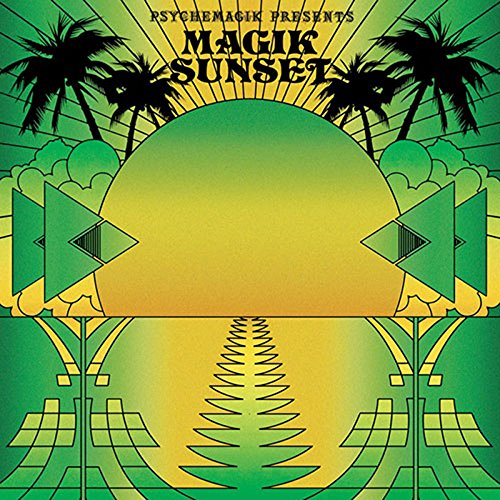 29/08/2015 : VARIOUS ARTISTS - Psychemagik presents Magik Sunset Pt2