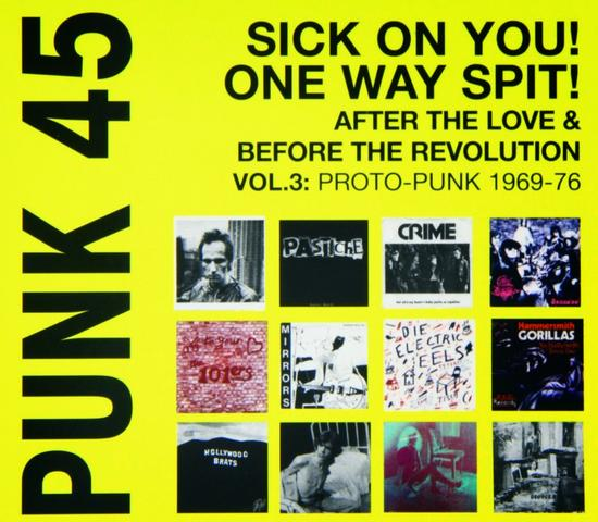 27/10/2014 : VARIOUS ARTISTS - PUNK 45 One Way Spit, Sick On You!