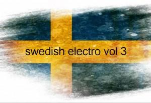 08/12/2016 : VARIOUS ARTISTS - Swedish Electro Vol.3